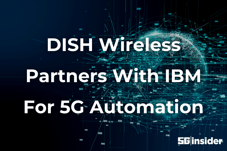 DISH Wireless Partners With IBM For 5G Automation