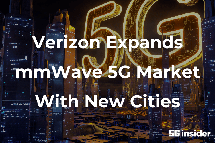 Verizon Expands mmWave 5G Market With New Cities
