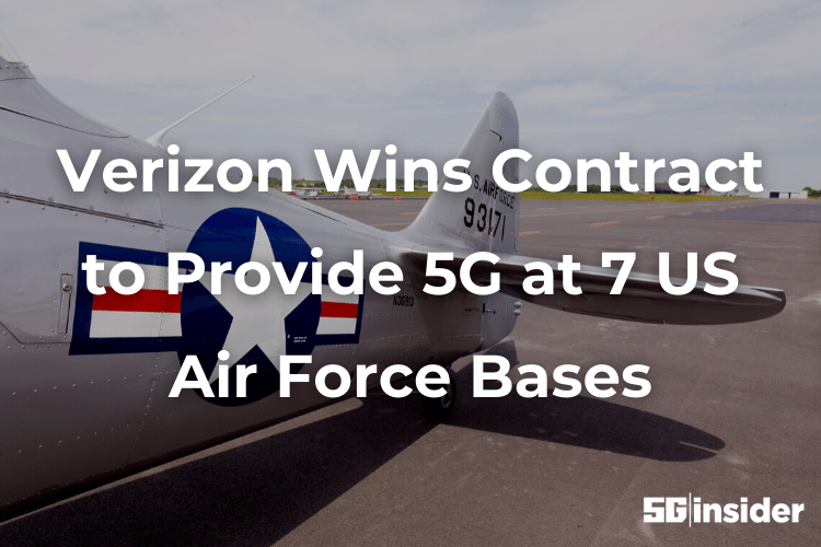 Verizon Wins Contract to Provide 5G at 7 US Air Force Bases